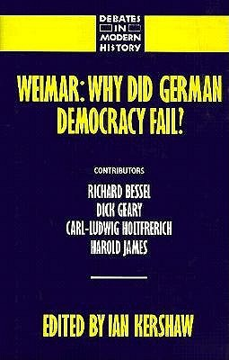 Weimar: Why Did German Democracy Fail?