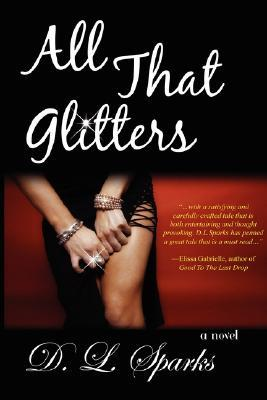 All That Glitters by D.L. Sparks