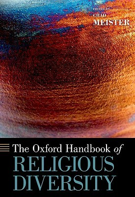 The Oxford Handbook of Religious Diversity by Chad V. Meister