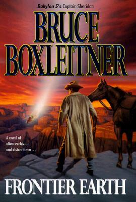 Frontier Earth by Bruce Boxleitner