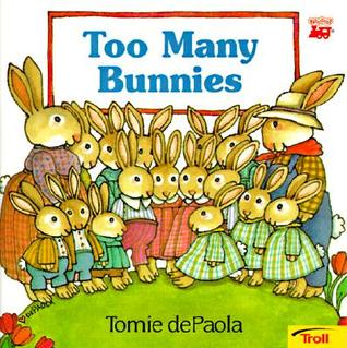 Too Many Bunnies by Tomie dePaola