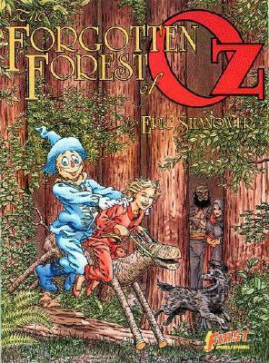 Forgotten Forest of Oz by Eric Shanower