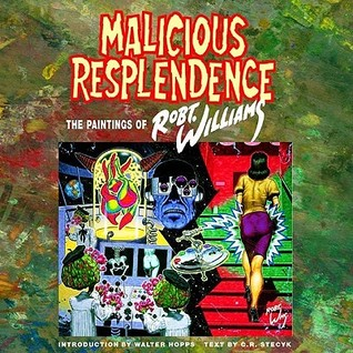 Malicious Resplendence by Robert L.  Williams II