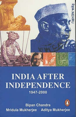 India After Independence 1947-2000 by Bipan Chandra
