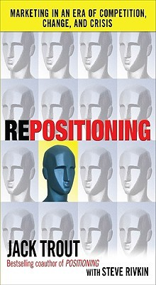 Repositioning: Marketing in an Era of Competition, Change and Crisis: Marketing in an Era of Competition, Change and Crisis