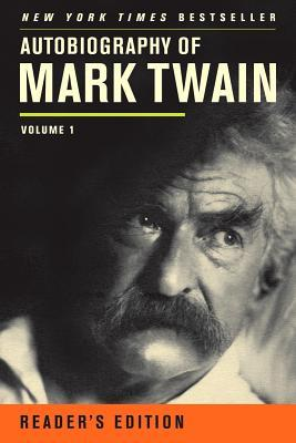 Autobiography of Mark Twain: Volume 1, Reader�s Edition