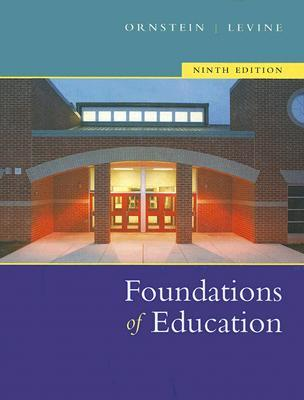 Foundations Of Education Ninth Edition by Allan C. Ornstein