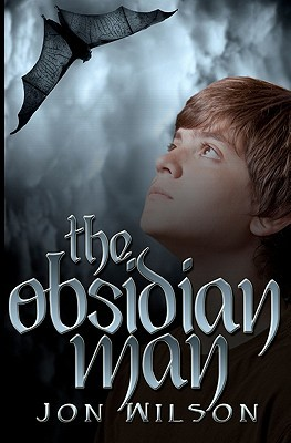 The Obsidian Man by Jon  Wilson