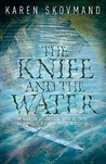 The Knife and the Water