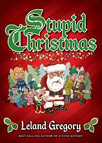 Stupid Christmas by Leland Gregory