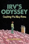 Irv's Odyssey: Seeking the Way Home (Book Three)