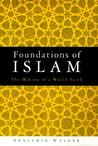 Foundations Of Islam: The Making Of A World Faith