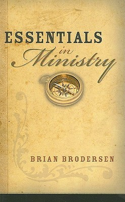 Essentials in Ministry by Brian Brodersen