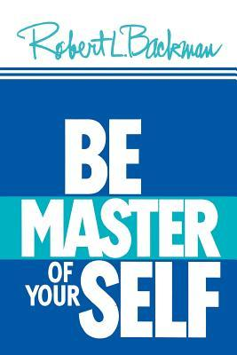 Be Master of Yourself