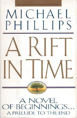 A Rift in Time by Michael             Phillips