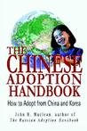 The Chinese Adoption Handbook: How to Adopt from China and Korea