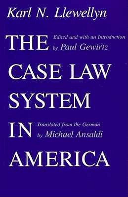 The Case Law System in America by Karl N. Llewellyn