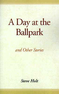 A Day at the Ballpark: And Other Stories