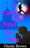 I Can't Get Next to You by Chicki Brown