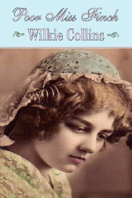 Poor Miss Finch (Wilkie Collins Classic Fiction)