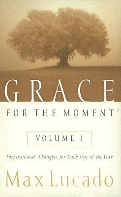 Grace for the Moment, Volume I: Inspirational Thoughts for Each Day of the Year