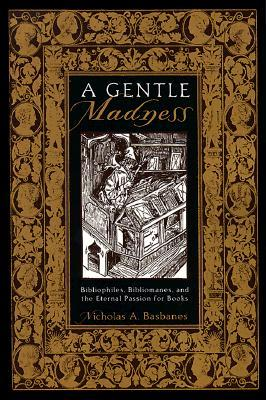 A Gentle Madness by Nicholas A. Basbanes