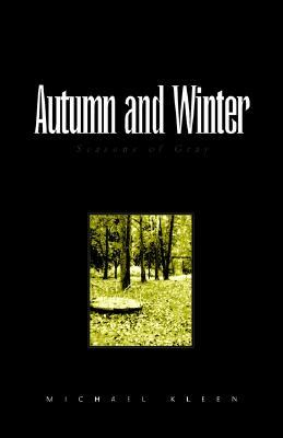 Autumn and Winter: Seasons of Gray