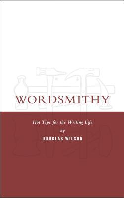 Wordsmithy by Douglas Wilson