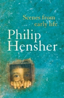 Scenes from an Early Life by Philip Hensher