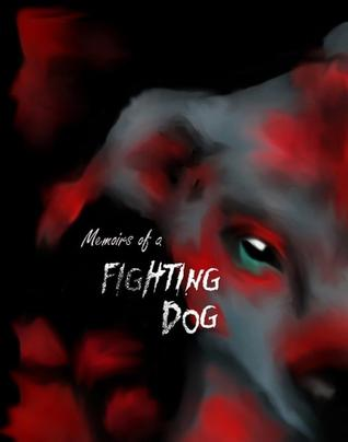 Memoirs of a Fighting Dog by Keisha Keenleyside