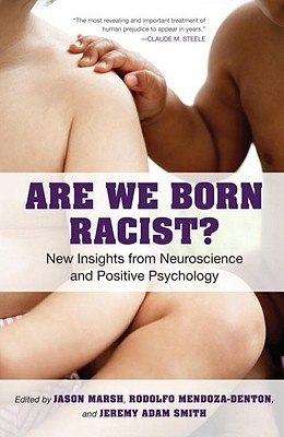 Are We Born Racist? by Jason Marsh