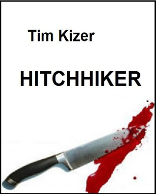Hitchhiker by Tim Kizer