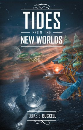 Tides From The New Worlds by Tobias S. Buckell