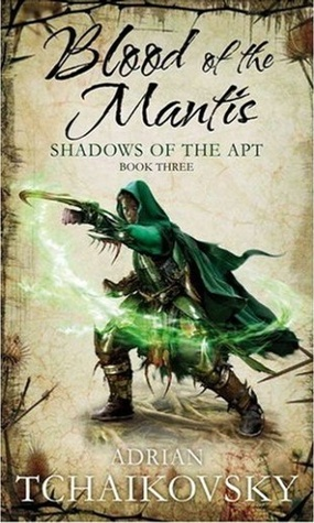 Blood of the Mantis (Shadows of the Apt) - Adrian Tchaikovsky