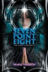 Seven Point Eight: The First Chronicle (Volume 1)