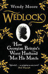 Wedlock: How Georgian Britain's Worst Husband Met His Match