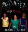 His Calling 2: Inner Demons (His Calling, #2)