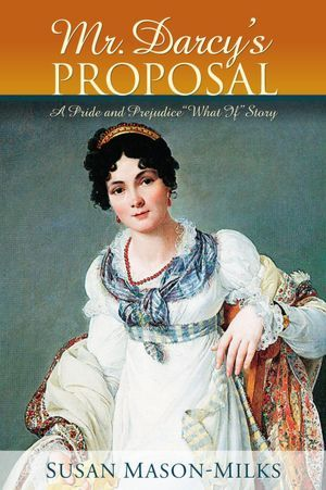Mr. Darcy's Proposal by Susan Mason-Milks