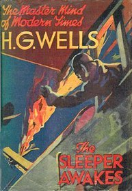The Sleeper Awakes by H.G. Wells