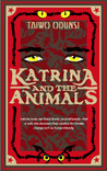 Katrina and the Animals by Tai Odunsi