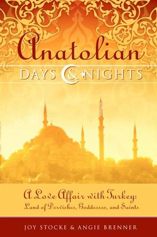 Anatolian Days and Nights by Joy Stocke