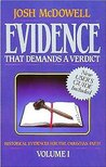 Evidence That Demands a Verdict: Historical Evidences for the Christian Faith