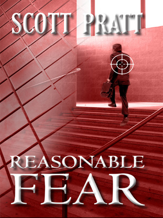 Reasonable Fear by Scott Pratt