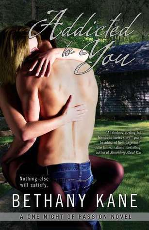 Addicted to You (One Night of Passion, #1)