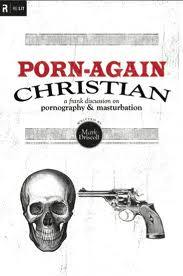 Porn Again Christian by Mark Driscoll