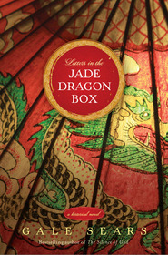 Letters in the Jade Dragon Box by Gale Sears