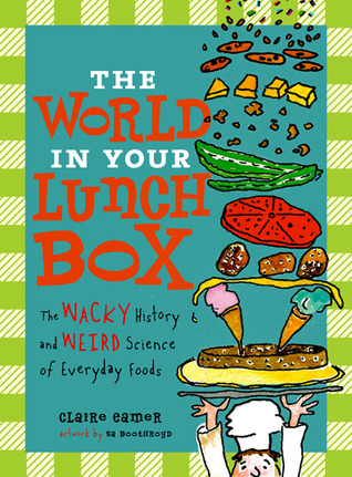 The World in Your Lunch box by Claire Eamer