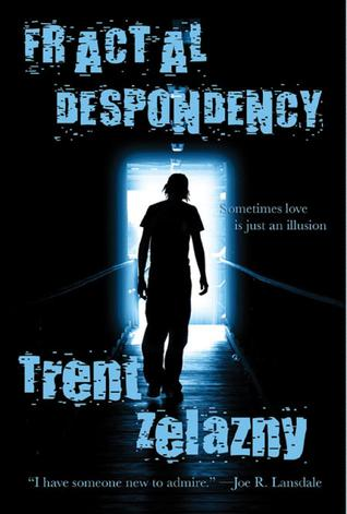Fractal Despondency by Trent Zelazny