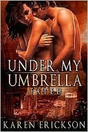 Under My Umbrella by Karen  Erickson