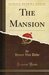 The Mansion (Classic Reprint)